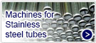 Machines for Stainless steel tubes